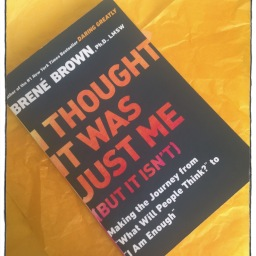 April Reading Challenge: I Thought It Was Just Me by Brené Brown