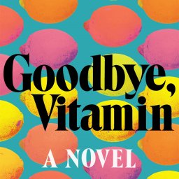 Book Club May 2020: Goodbye, Vitamin by Rachel Khong